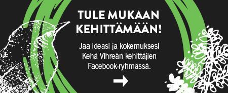 Klikkaa tästä siirtyäksesi Kehä Vihreän kehittäjien Facebook ryhmään.